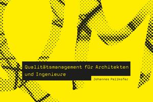 """<div class=""""autor_linie""""></div><p>Der Text basiert auf dem Buch: """"Qualitätsmanagement für Architekten und Ingenieure"""" Johannes Pellkofer<br />Karl Krämer Verlag, Stuttgart + Zürich 2017, 168 Seiten, 26 Euro<br />ISBN 978-3-7828-1148-4</p>"""