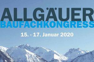 Allgäuer Baufachkongress, 15. bis 17.01.2020