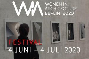 Festival zum Thema Frauen in der Architektur vom 4. Juni bis 4. Juli 2020 in Berlin