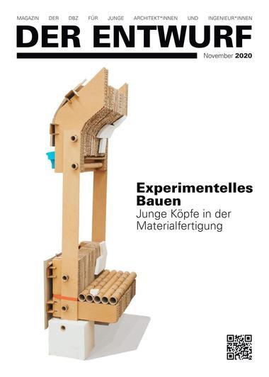 Der Entwurf 2020 -&nbsp; Experimentelles Bauen<br />