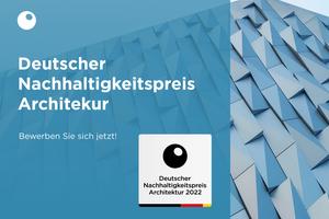 Deutscher Nachhaltigkeitspreis Architektur: Gesucht werden bis zum 15. Juni 2021 Gebäude, die sich durch eine hohe gestalterische Qualität, innovative Lösungen und eine ganzheitliche Nachhaltigkeit auszeichnen