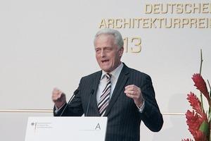 Dr. Peter Ramsauer, Hausherr, Bundesminister, verantwortlich für das gute Bauen in Deutschland