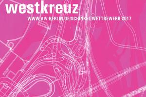 Thema des AIV-Schinkel-Wettbewerbs 2017: das Berliner Westkreuz
