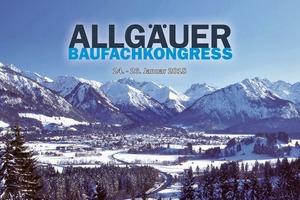 13. Allgäuer Baufachkongress vom 24. bis 26. Januar 2018 in Oberstdorf