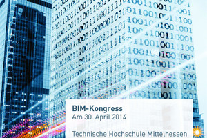 THM Gießen und der BVBS e.V. veranstalten gemeinsam einen BIM-Kongress.<br />