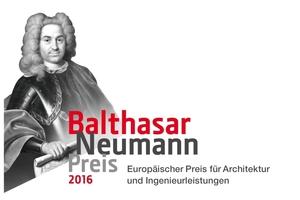 Baumeister Balthasar Neumann, Pate eines großen Preises