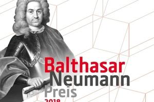Ausgelobt: Balthasar Neumann Preis 2018. Jetzt bewerben!