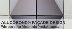 ALUCOBOND® FAÇADE DESIGN - Wie aus einer Vision ein Produkt entsteht